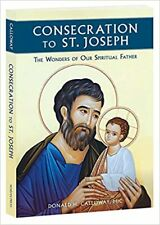 Consecration To St. Joseph The Wonders Of Our Spiritual Father From The Insi Ne