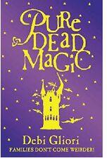 DEBI GLIORI ______ PURE DEAD MAGIC ______ BRAND NEW ____ FREEPOST UK
