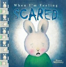 When I'm Feeling Scared by Trace Moroney (2015, Picture Book)