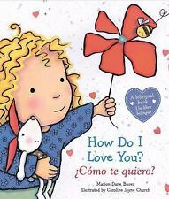 How Do I Love You?  ¿Cómo te quiero? (Spanish and English Edition)