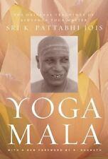 Yoga Mala: The Original Teachings of Ashtanga Yoga Master Sri K. Pattabhi Jois (