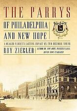The Parrys of Philadelphia and New Hope: A Quaker Family's Lasting Impact on Two