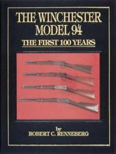 The Winchester Model 94: The First 100 Years, , Renneberg, Robert C., Excellent,