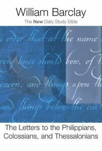 The Letters to the Philippians, Colossians, and Thessalonians (The New Daily Stu