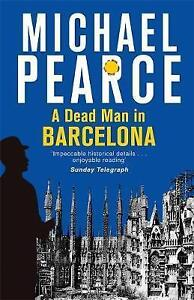 **NEW PB** A Dead Man in Barcelona by Michael Pearce (2017) Buy 2 & Save