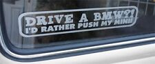 Drive a BMW? I'd rather push my Mini Funny Car Sticker for 1000 E Clubman Cooper