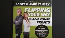 FLIPPING YOUR WAY TO REAL ESTATE PROFITS by Scott & Amie Yancey 2 Disc CD