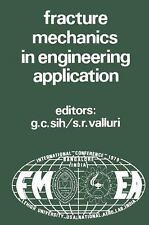 Fracture Mechanics in Engineering Application (1979, Hardcover)