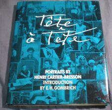 TÊTE À TÊTE Portraits by Henri Cartier-Bresson HC/DJ 1st N Am Ed 2nd Pr Gombrich