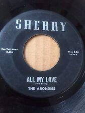 """GARAGE 45/ ARONDIES """"ALL MY LOVE""""   HEAR!"""
