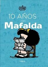 10 Anos Con Mafalda by Quino (Spanish) Hardcover Book Free Shipping!