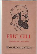 Edward M. Catich / Eric Gill His Social And Artistic Roots / 1st Edition 1964