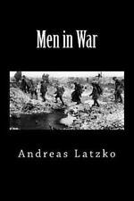 Men in War by Andreas Andreas Latzko (2014, Paperback)