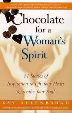 Chocolate for a Woman's Spirit: 77 Stories of Inspiration to Life Your Heart a..