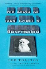 The Death Of Ivan Ilyich And Confession: By Leo Tolstoy