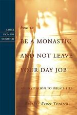 How to Be a Monastic and Not Leave Your Day Job: An Invitation to Oblate Life (V