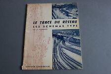 X520 LOCO REVUE Train54 p 26,7*20,8 le trace du reseau schema type Fournereau