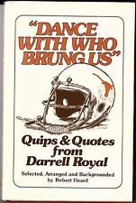 """""""DANCE WITH WHO BRUNG US"""" (1976) Quips & Quotes From Darrell Royal TEXAS COACH"""