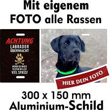 Hunde Schild dein Foto deine Rasse Text ÜBERWACHT Beispiel Labrador Warnschild
