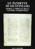 Le pandette di Giustiniano. Storia e fortuna delle «Littera florentina»