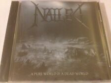 A Pure World Is a Dead World by Nailed (CD, Mar-2007, Crash Music, Inc.)