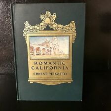 Romantic California By Ernest Peixotto 1910 Hard Cover Illustrated 1st Edition