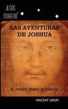 Jesus Moreno: Las Aventuras de Joshua : El Perder Tiempo de Christo by...
