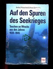 AUF DEN SPUREN DES SEEKRIEGES -On the Trail of  Sea War - Diving on Wrecks WW2