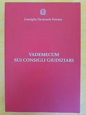 CONSIGLIO NAZIONALE FORENSE - VADEMECUM SUI CONSIGLI GIUDIZIARI - 2010