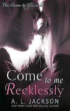 Come to Me Recklessly by A. L. Jackson (Paperback, 2015) New