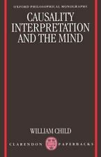 Causality, Interpretation, and the Mind (Oxford Philosophical Monographs), , Chi