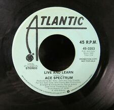 NORTHERN SOUL PROMO 45: ACE SPECTRUM Live and Learn ATLANTIC 3353 mono/stereo