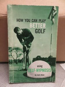 HOW YOU CAN PLAY BETTER GOLF USING SELF-HYPNOSIS Paperback Book (1961)