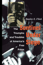 NEW Sentinel Under Siege: The Triumphs And Troubles Of America's Free Press