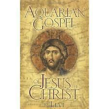 The Aquarian Gospel of Jesus the Christ by Levi H. Dowling (2003, Paperback)
