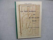 LES BOIS SCULPTES du XVe au XXe siècle Savants et populaires Roger Verdier