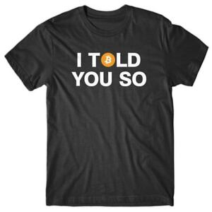 Cool T-shirt - I TOLD YOU SO - BITCOIN Crypto Ethereum Litecoin