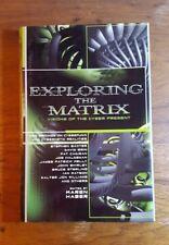 Exploring the Matrix, Visions of the Cyber Present, Edited-Karen Haber,(2003),HB