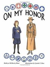 On My Honor: A Paper Doll History of the Girl Scout Uniform, Volume One, Hunt, K