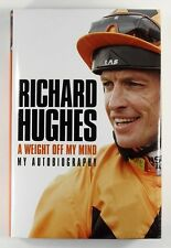 A WEIGHT OFF MY MIND My Autobiography RICHARD HUGHES