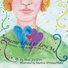Someone Used to Love Me : A Positive Walk Through the Loss of a Spouse by...
