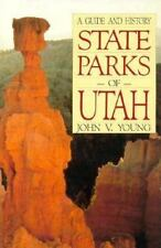 State Parks of Utah: A Guide and History Bonneville Books