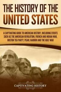 The History of the United States: A Captivating Guide to American History, Inclu
