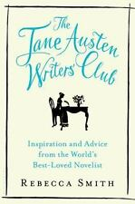 The Jane Austen Writers' Club: Inspiration and Advice from the World's Best-love