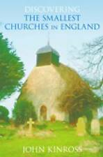 Discovering the Smallest Churches in England, Kinross, John, New Book