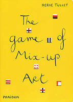 The Game of Mix-Up Art by Tullet, Herve (Hardback book, 2011)
