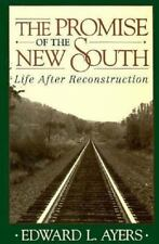 The Promise of the New South: Life After Reconstruction Ayers, Edward L. Hardco