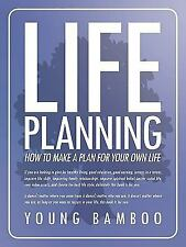 Life Planning : How to make a plan for your own future for your own Life by...