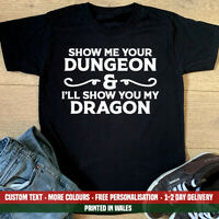 Show Me Your Dungeon & Dragons T Shirt Funny Joke DnD Dragon Birthday Gift Top