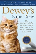 Deweys Nine Lives: The Legacy of the Small-Town Library Cat Who Inspired Millio